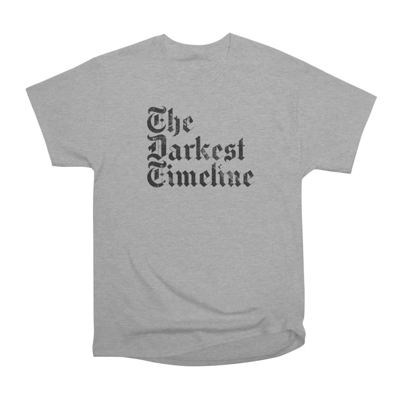 We Are In The Darkest Timeline (White) Men's Heavyweight T-Shirt by FWMJ's Shop