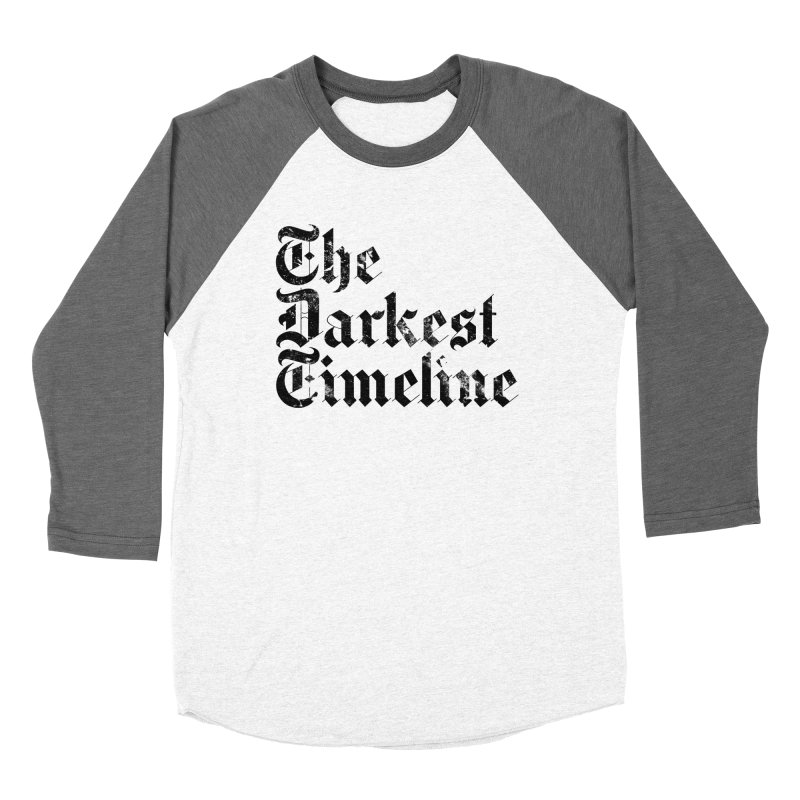 We Are In The Darkest Timeline (White) Men's Baseball Triblend Longsleeve T-Shirt by FWMJ's Shop