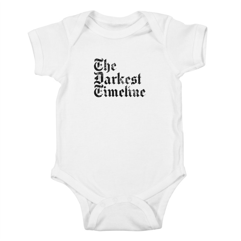 We Are In The Darkest Timeline (White) Kids Baby Bodysuit by FWMJ's Shop