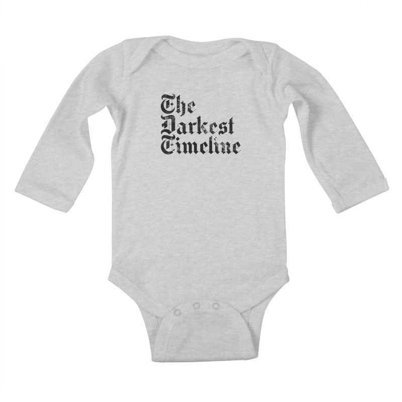 We Are In The Darkest Timeline (White) Kids Baby Longsleeve Bodysuit by FWMJ's Shop