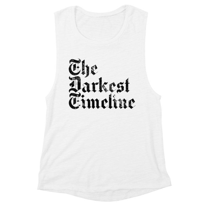 We Are In The Darkest Timeline (White) Women's Muscle Tank by FWMJ's Shop