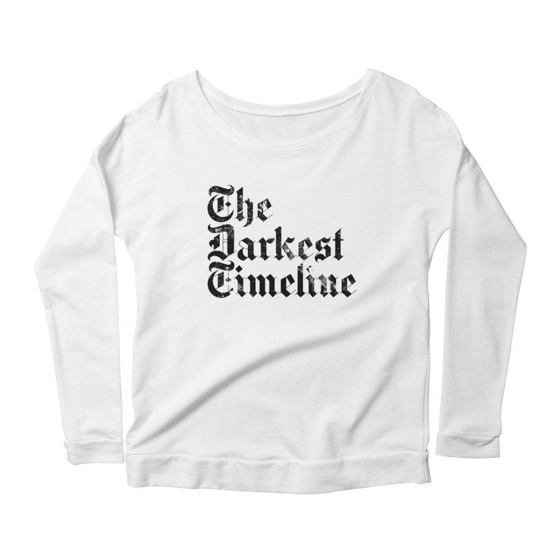 We Are In The Darkest Timeline (White) Women's Longsleeve T-Shirt by FWMJ's Shop
