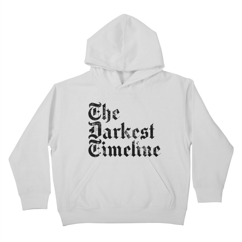 We Are In The Darkest Timeline (White) Kids Pullover Hoody by FWMJ's Shop