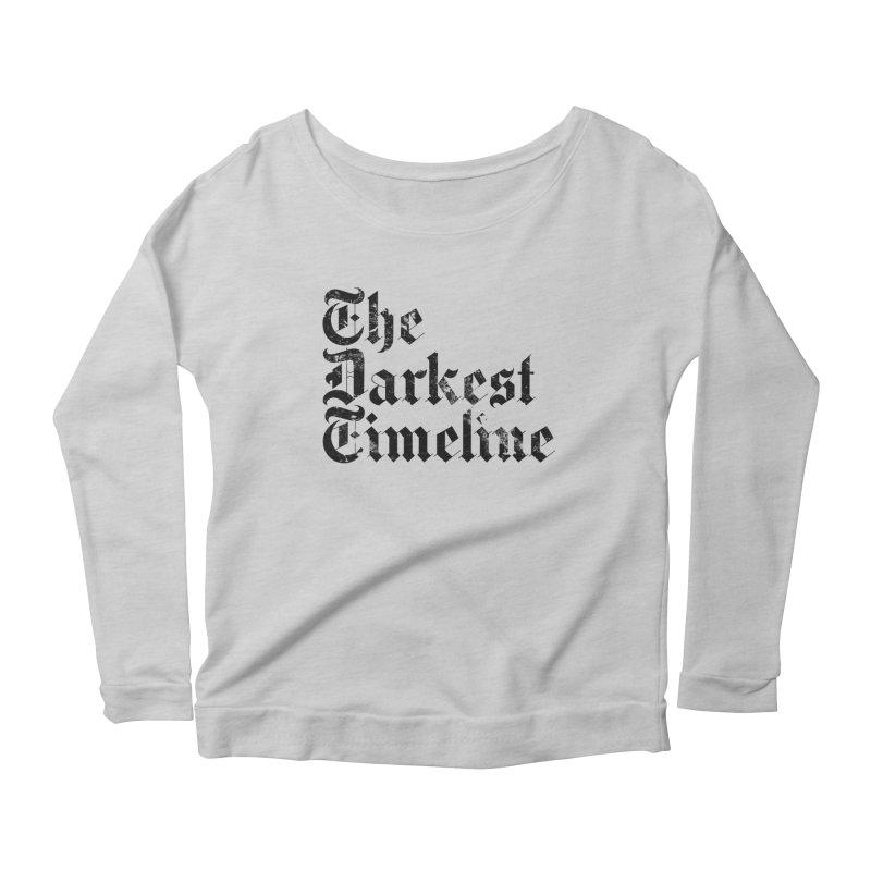 We Are In The Darkest Timeline (White) Women's Scoop Neck Longsleeve T-Shirt by FWMJ's Shop