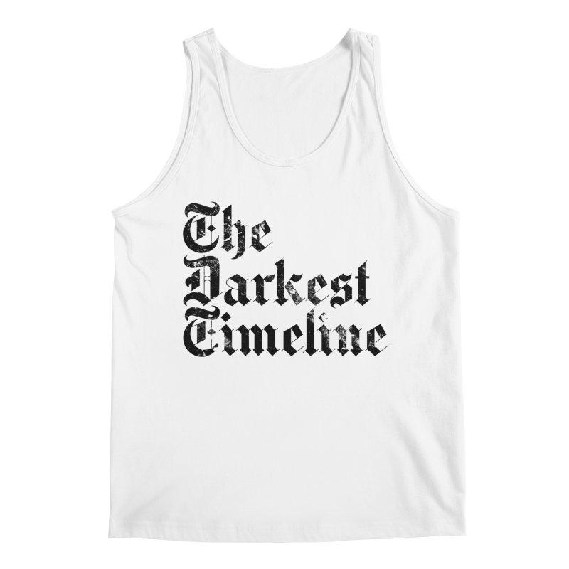 We Are In The Darkest Timeline (White) Men's Tank by FWMJ's Shop