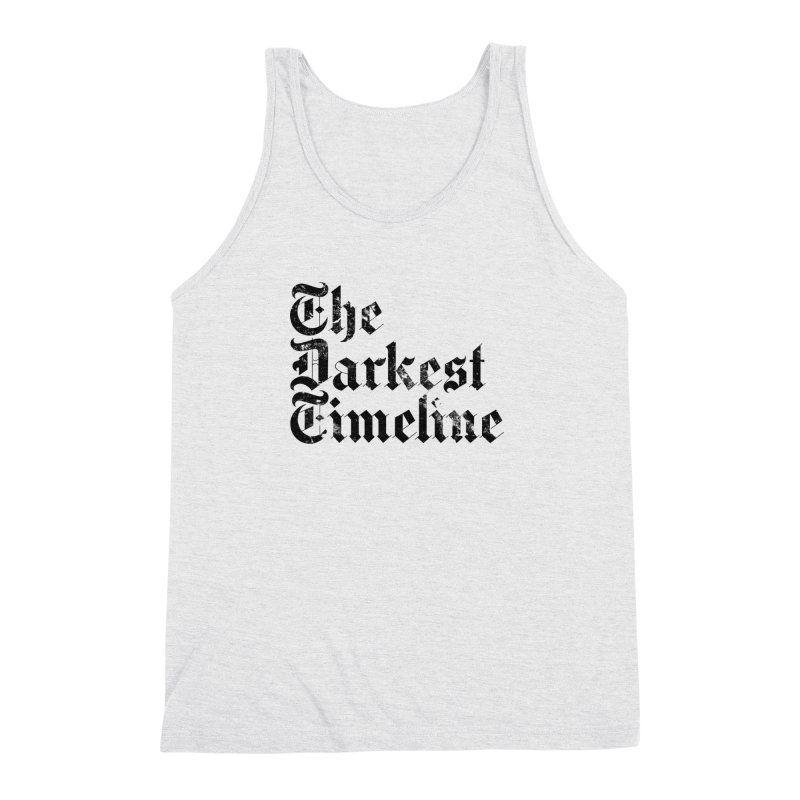 We Are In The Darkest Timeline (White) Men's Triblend Tank by FWMJ's Shop