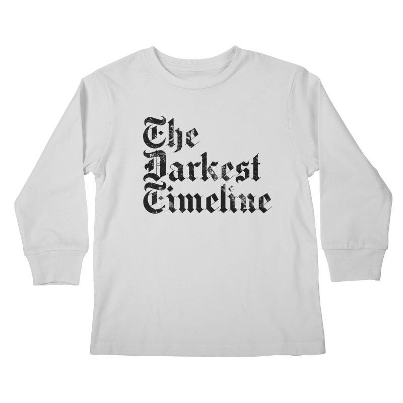 We Are In The Darkest Timeline (White) Kids Longsleeve T-Shirt by FWMJ's Shop