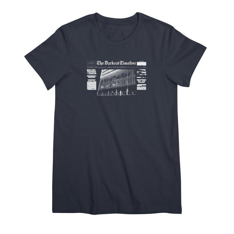 The Darkest Timeline (Above The Fold) Women's T-Shirt by FWMJ's Shop