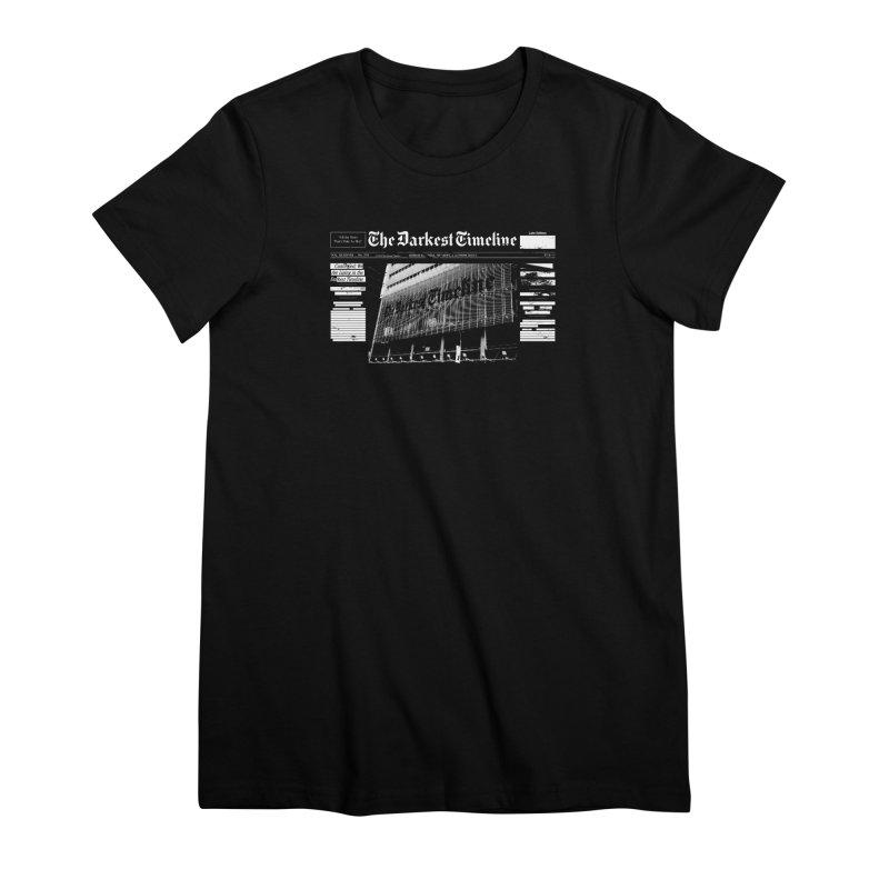 The Darkest Timeline (Above The Fold) Women's Premium T-Shirt by FWMJ's Shop