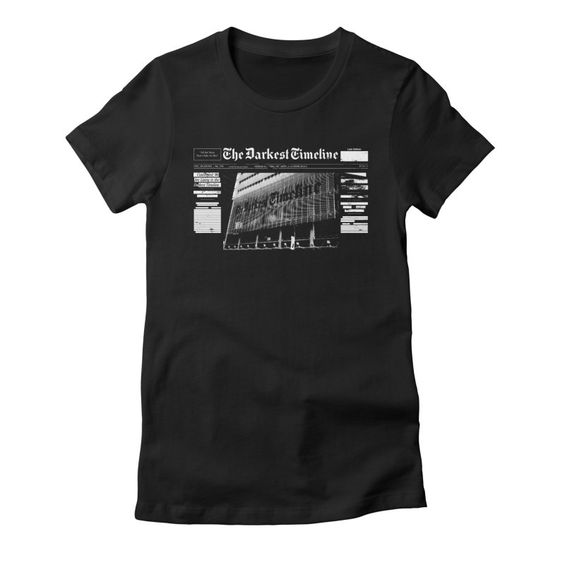 The Darkest Timeline (Above The Fold) Women's Fitted T-Shirt by FWMJ's Shop