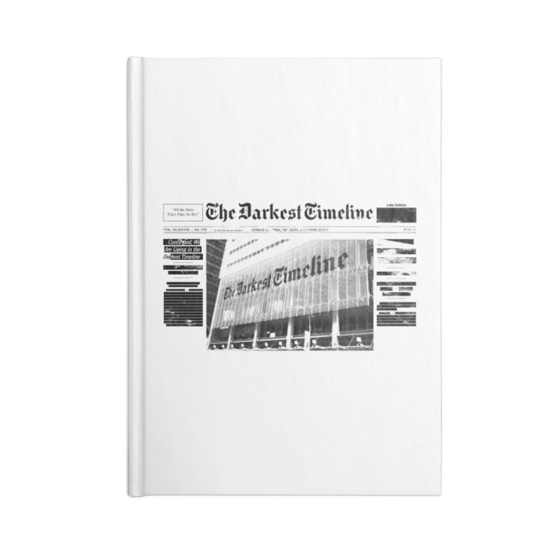 The Darkest Timeline (Above The Fold) Accessories Lined Journal Notebook by FWMJ's Shop