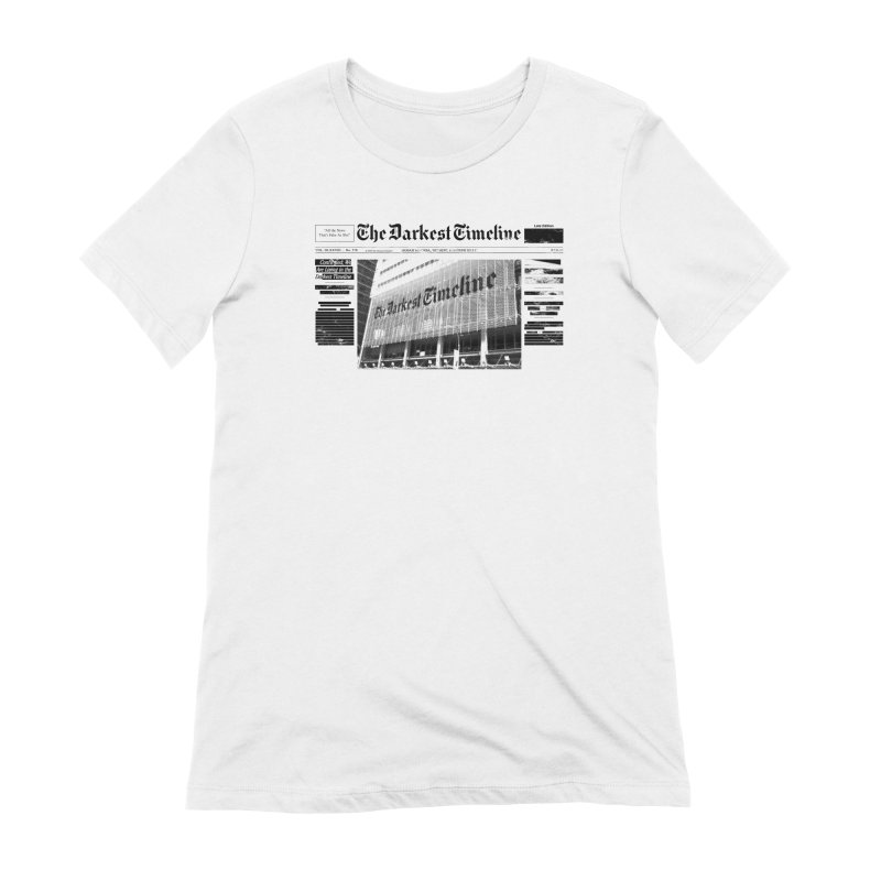 The Darkest Timeline (Above The Fold) Women's T-Shirt by FWMJ's Shop