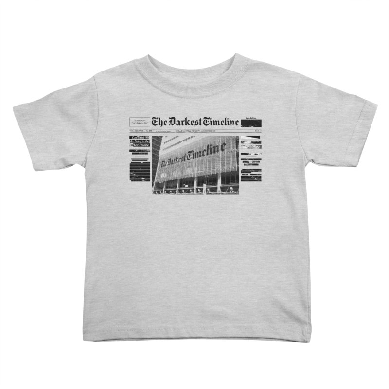 The Darkest Timeline (Above The Fold) Kids Toddler T-Shirt by FWMJ's Shop