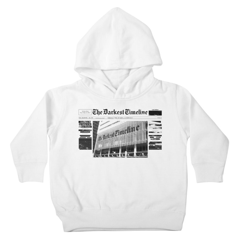 The Darkest Timeline (Above The Fold) Kids Toddler Pullover Hoody by FWMJ's Shop