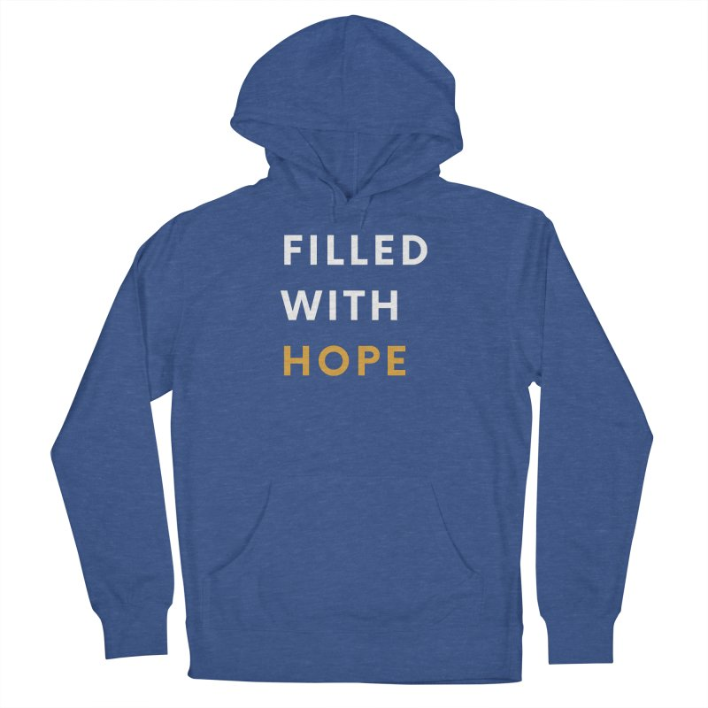FILLED WITH HOPE Women's Pullover Hoody by Gabbyrags
