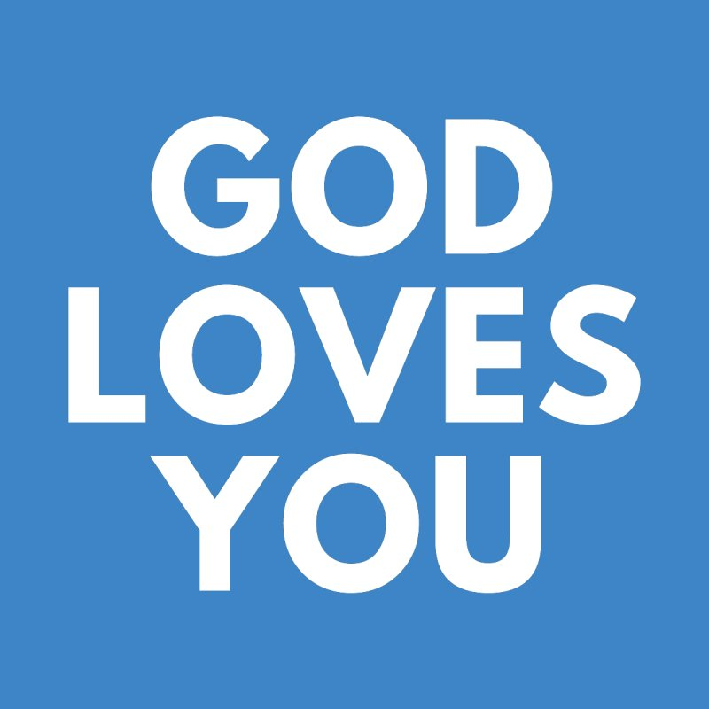 GOD LOVES YOU Women's T-Shirt by Gabbyrags