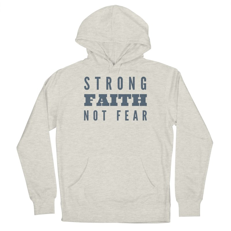 STRONG FAITH NOT FEAR Women's Pullover Hoody by Gabbyrags
