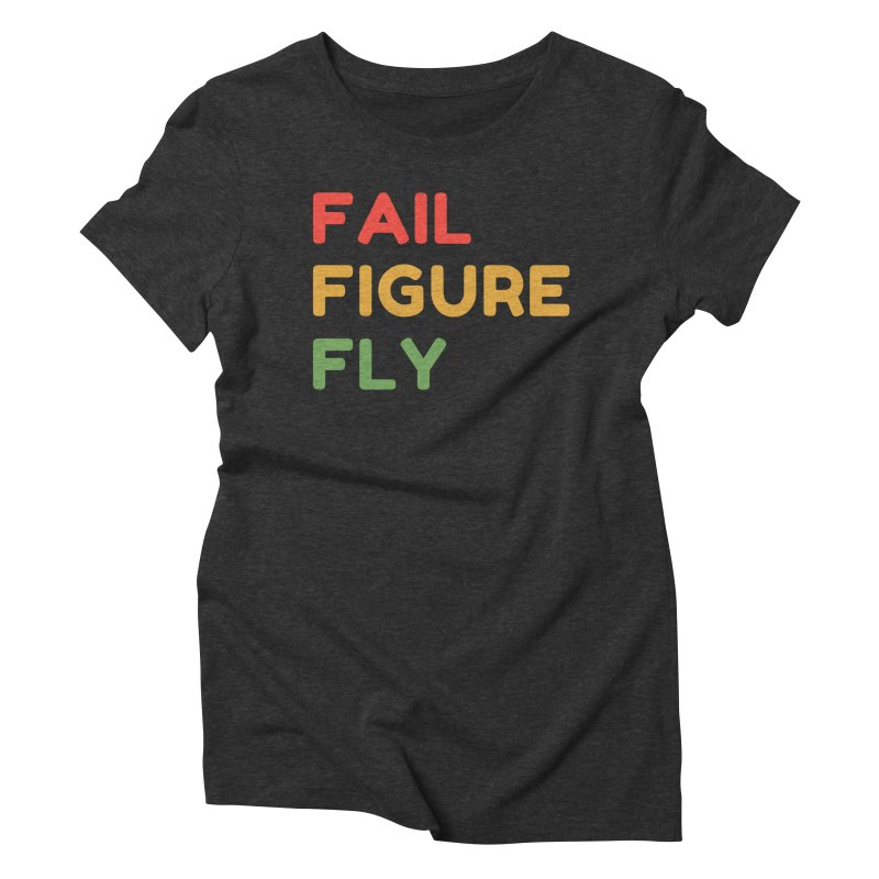 FAIL FIGURE FLY Women's T-Shirt by Gabbyrags