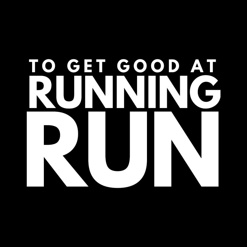 TO GET GOOD AT RUNNING RUN Kids T-Shirt by Gabbyrags