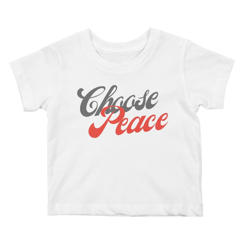 CHOOSE PEACE Kids Baby T-Shirt by Gabbyrags