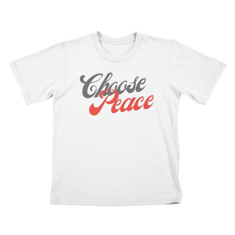 CHOOSE PEACE Kids T-Shirt by Gabbyrags