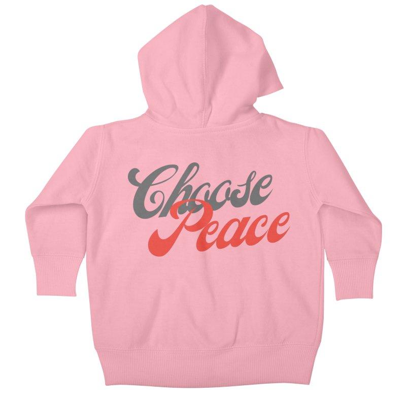 CHOOSE PEACE Kids Baby Zip-Up Hoody by Gabbyrags
