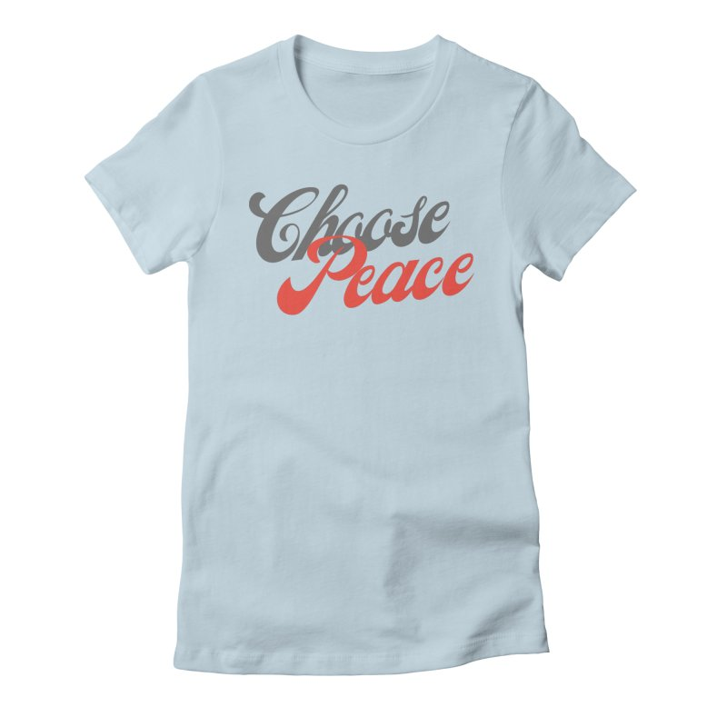 CHOOSE PEACE Women's T-Shirt by Gabbyrags