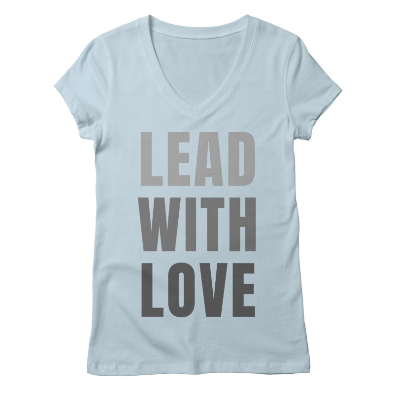 LEAD WITH LOVE Women's V-Neck by Gabbyrags