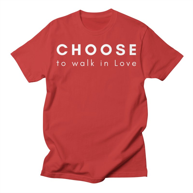CHOOSE TO WALK IN LOVE Men's T-Shirt by Gabbyrags