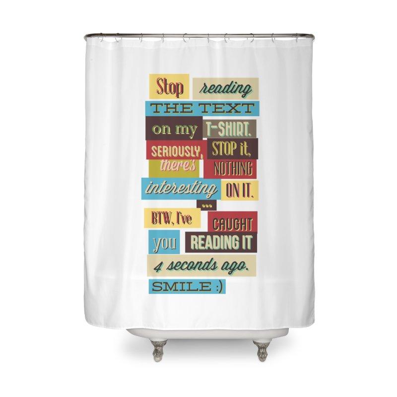 Text Art Home Shower Curtain by Gab Fernando's Artist Shop
