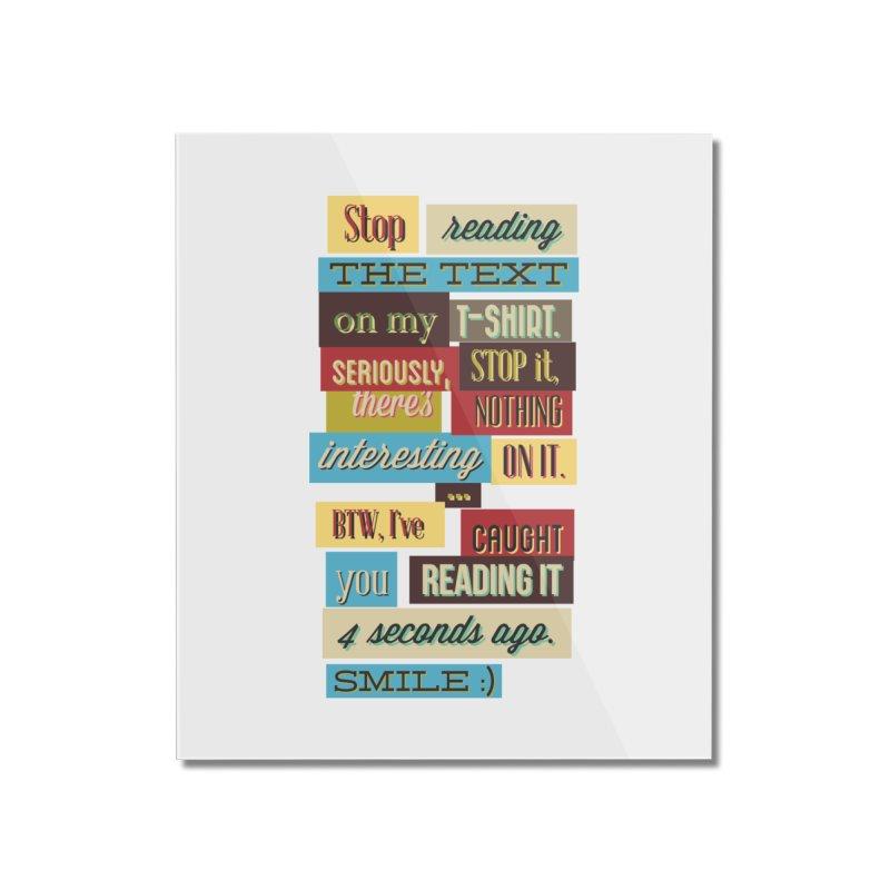 Text Art Home Mounted Acrylic Print by Gab Fernando's Artist Shop