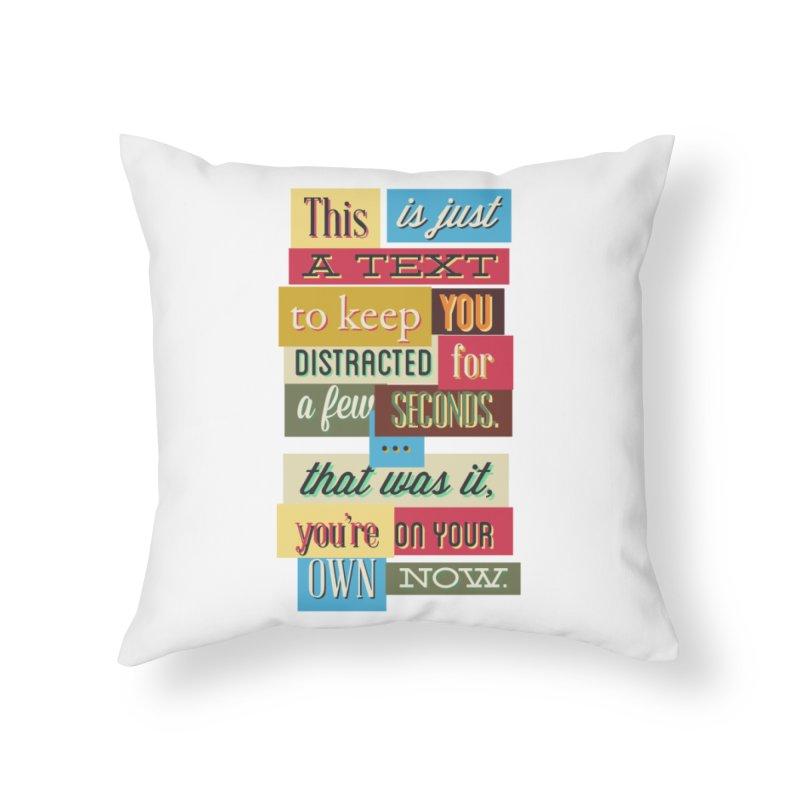 Text Art Home Throw Pillow by Gab Fernando's Artist Shop