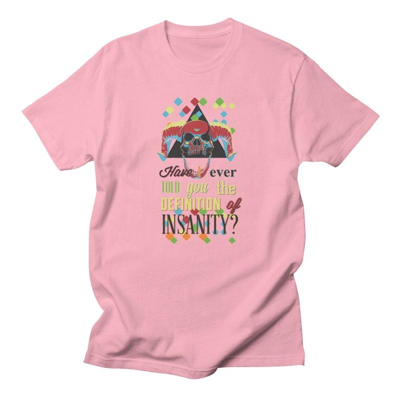 Insanity Men's T-Shirt by Gab Fernando's Artist Shop