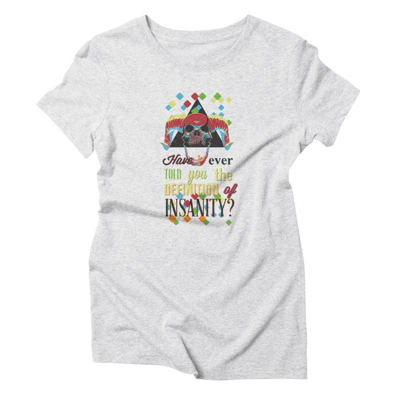 Insanity Women's T-Shirt by Gab Fernando's Artist Shop