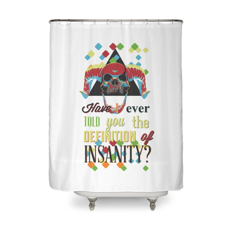 Insanity Home Shower Curtain by Gab Fernando's Artist Shop