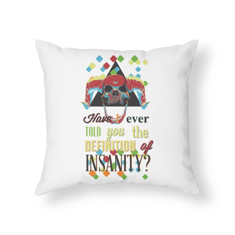 Insanity Home Throw Pillow by Gab Fernando's Artist Shop