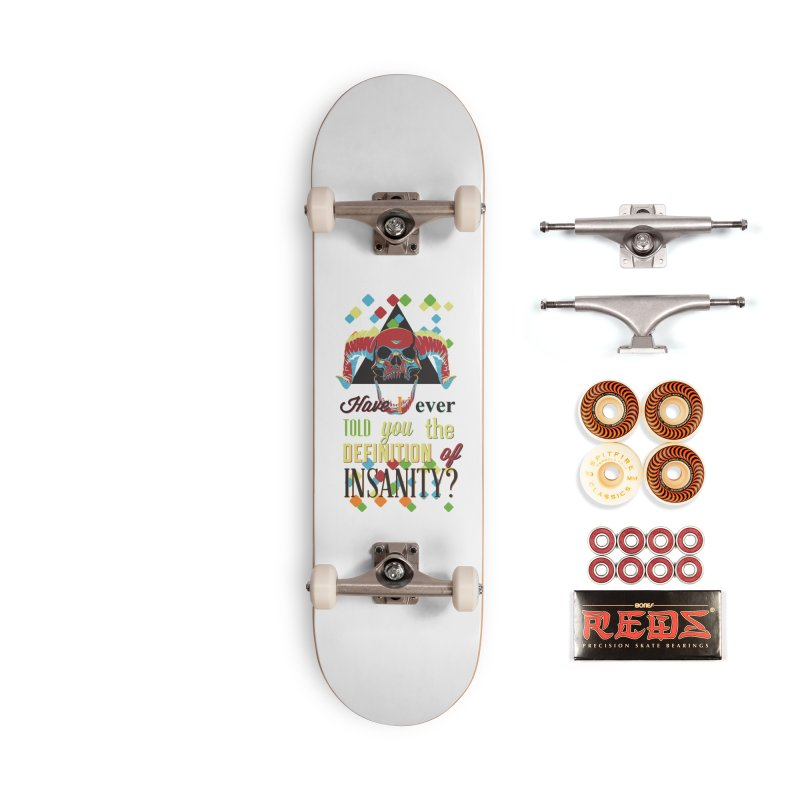 Insanity Accessories Skateboard by Gab Fernando's Artist Shop