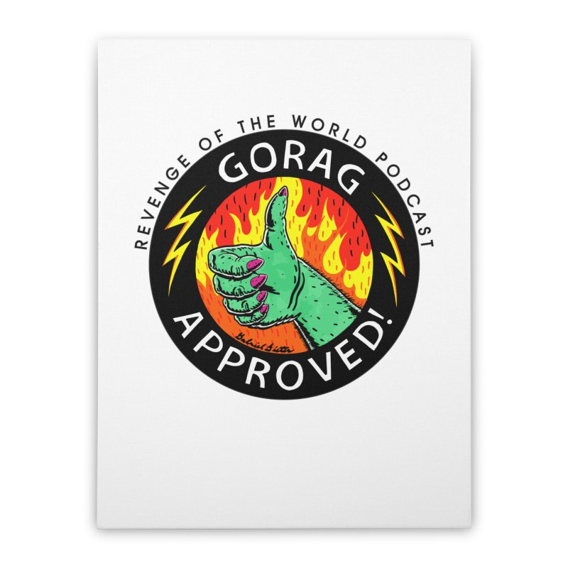 Revenge of the World Podcast - Gorag Approved! Home Stretched Canvas by Gabriel Dieter's Artist Shop