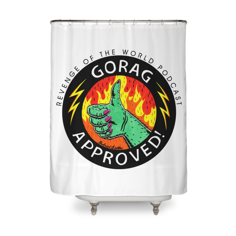 Revenge of the World Podcast - Gorag Approved! Home Shower Curtain by Gabriel Dieter's Artist Shop