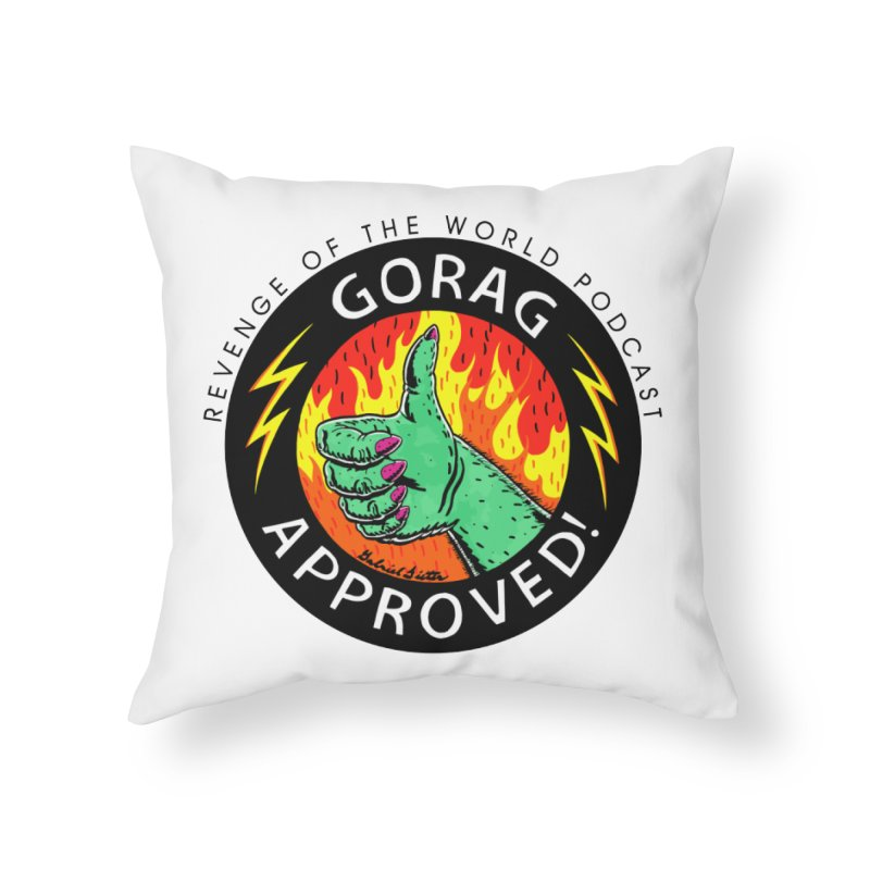 Revenge of the World Podcast - Gorag Approved! Home Throw Pillow by Gabriel Dieter's Artist Shop
