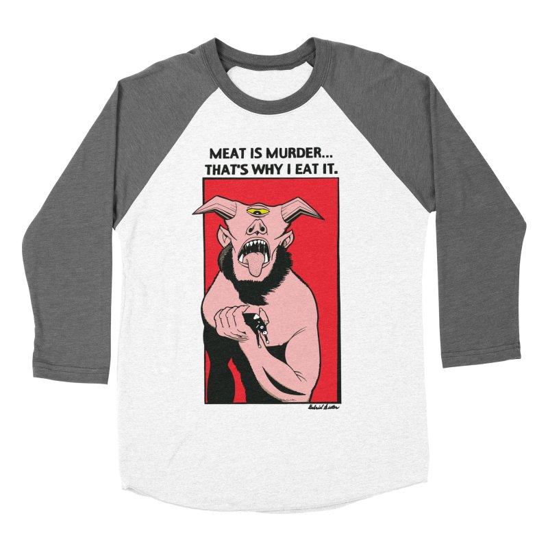 MEAT IS MURDER... Women's Baseball Triblend Longsleeve T-Shirt by Gabriel Dieter's Artist Shop