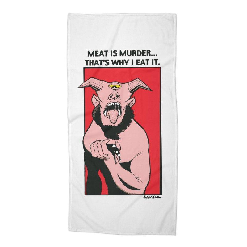 MEAT IS MURDER... Accessories Beach Towel by Gabriel Dieter's Artist Shop