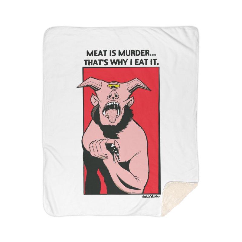 MEAT IS MURDER... Home Sherpa Blanket Blanket by Gabriel Dieter's Artist Shop