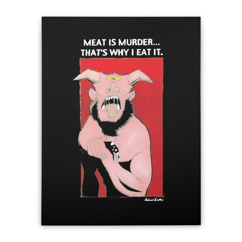 Meat Is Murder... (Blk) Home Stretched Canvas by Gabriel Dieter's Artist Shop