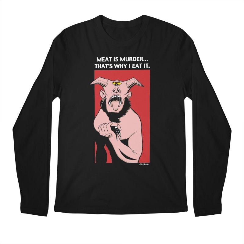 Meat Is Murder... (Blk) Men's Regular Longsleeve T-Shirt by Gabriel Dieter's Artist Shop