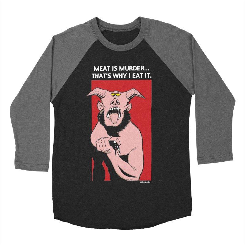 Meat Is Murder... (Blk) Women's Baseball Triblend Longsleeve T-Shirt by Gabriel Dieter's Artist Shop