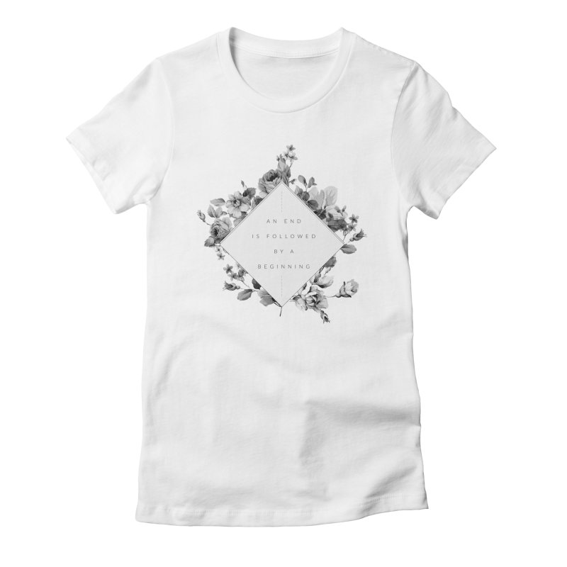 The End Is The Beginning Women's Fitted T-Shirt by Galaxy Eyes
