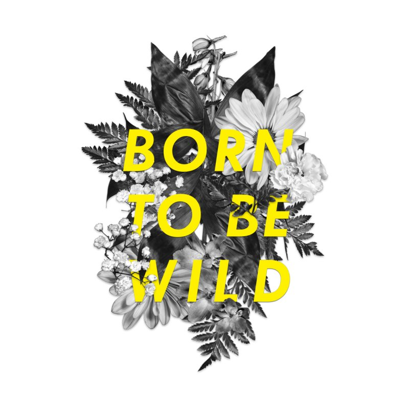 Born To Be Wild by Galaxy Eyes