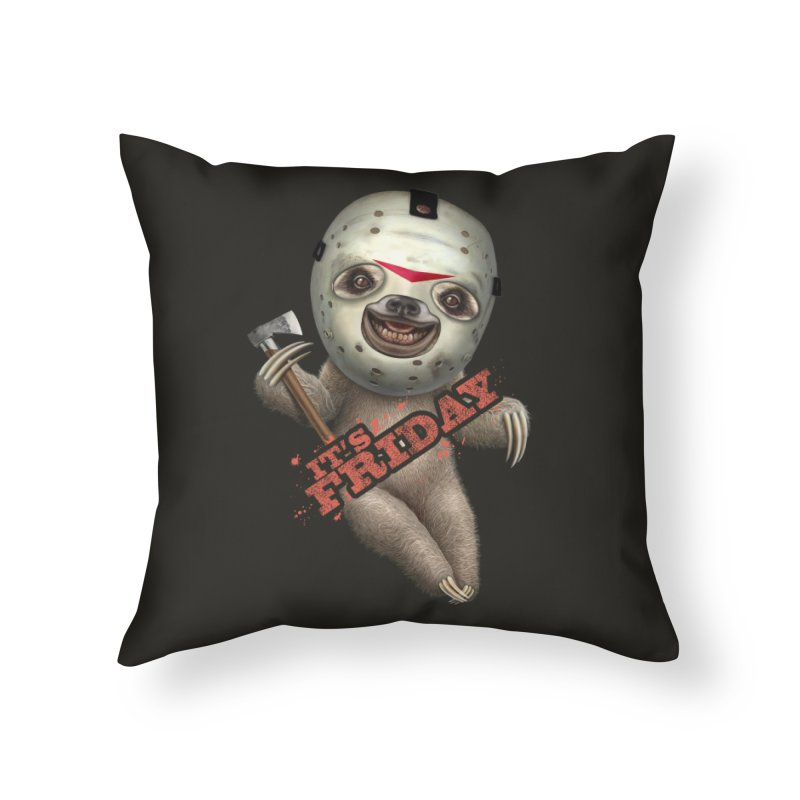 IT'S FRIDAY SLOTH Home Throw Pillow by gallerianarniaz's Artist Shop
