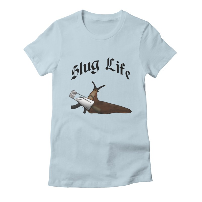 Slug Life Women's Fitted T-Shirt by Gamble's Artist Shop